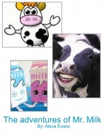 The adventures of Mr. Milk