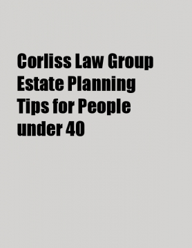 Corliss Law Group Estate Planning Tips for People under 40