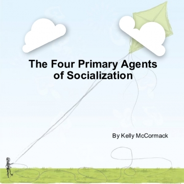 The 4 Primary Agents of Socialization