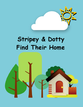 Stripey and Dotty Find Their Home