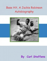 Base Hit , A Jackie Robinson Autobiography