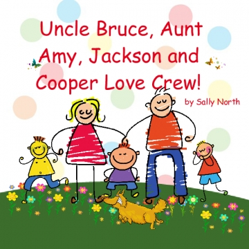 Uncle Bruce, Aunt Amy, Jackson and Cooper Love Crew!