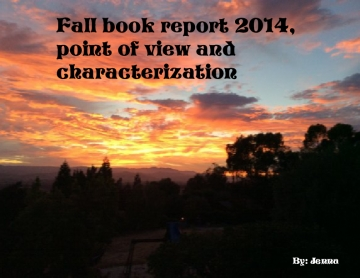 Fall book report 2014, point of view and characterization