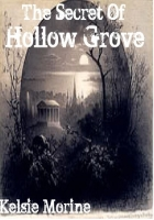 The Secret Of Hollow Grove
