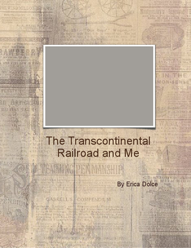 The Transcontinental Railroad and Me