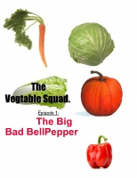 vegtable squad! Episode 1: the big,bad bell pepper
