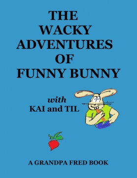 The Wacky Adventures of Funny Bunny with Kai and Til