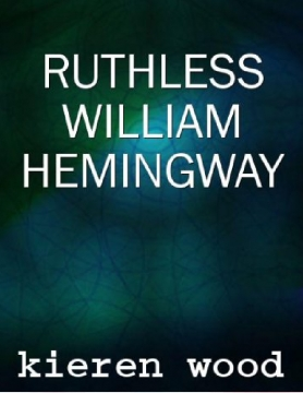 Ruthless William Hemingway