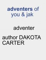 ADVENTERS OF YOU AND JAK