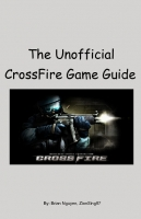Unofficial CrossFire Game Guide