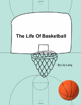 The Life Of Basketball
