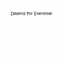 Deserts For Everyone!