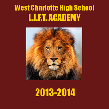 WEST CHARLOTTE HIGH SCHOOL L.I.F.T. ACADEMY