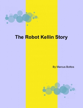 The Robot Kellin Story