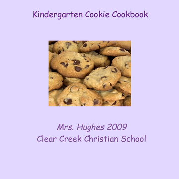 Mrs. Hughes' Kindergarten Cookie Cookbook