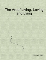 The Art of Living, Loving and Lying