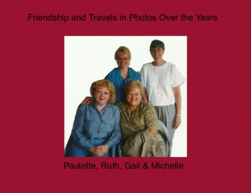 Friendship and Travels in Photos Over the Years.