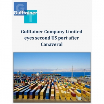 Gulftainer Company Limited eyes second US port after Canaveral