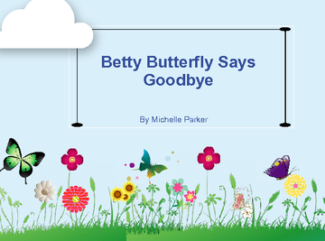 Betty Butterfly Says Good-bye