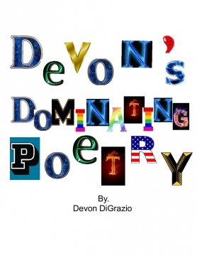 Devon's Dominating Poetry by Devon DiGrazio