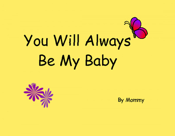 You WIll Always Be My Baby