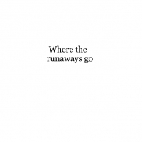 Where the runaways go