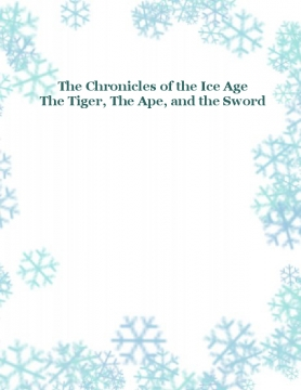 The Chronicles of the Ice Age
