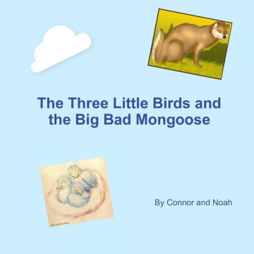 The Three Little Birds and the Big Bad Mongoose