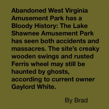 Abandoned West Virginia Amusement Park has a Bloody History