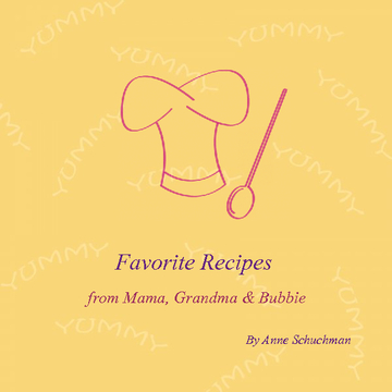 Favorite Recipes From Grandma, Bubbie and Mama