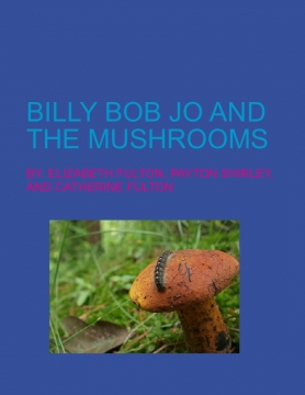 Billy Bob Jo and the mushrooms