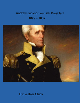 Andrew Jackson our 7th President