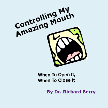 Controlling My Amazing Mouth