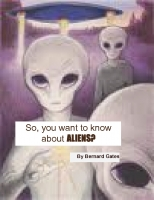 So, You want to know about ALIENS?