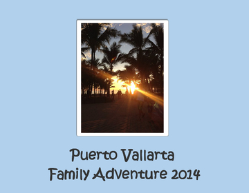 Puerto Vallarta Family Adventure