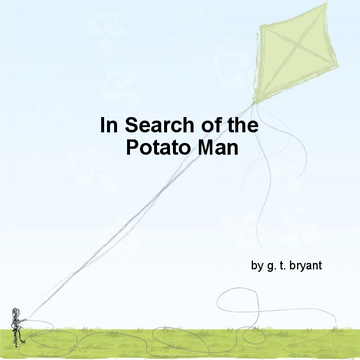 In Search of the Potato Man