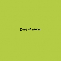 DIARY OF A WIMP