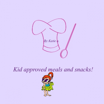 Kid approved meals and snacks!