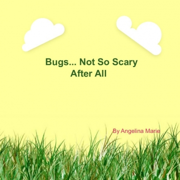 Bugs....Not So Scary After All