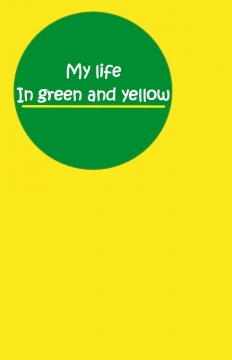 My life in green and yellow