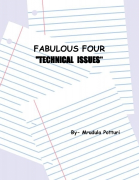 Fabulous Four ------- Technical Issues
