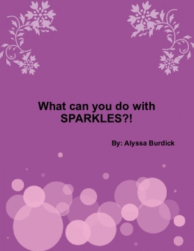 What can you do with SPARKLES?!