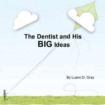 The Dentist and His BIG Ideas