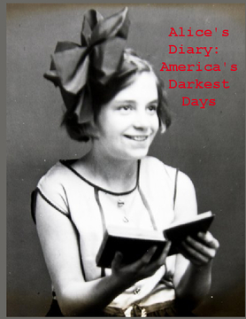 Alice's Diary: America's Darkest Days