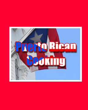 Puerto Rican Cooking