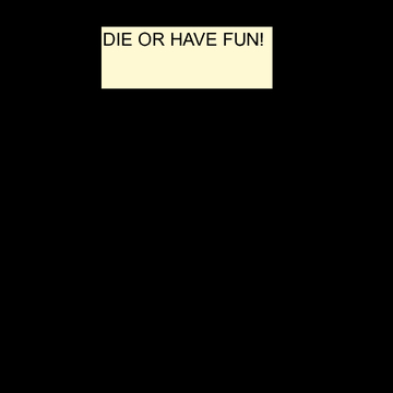 Fun Or Die!