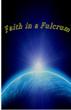 Faith in a Fulcrum