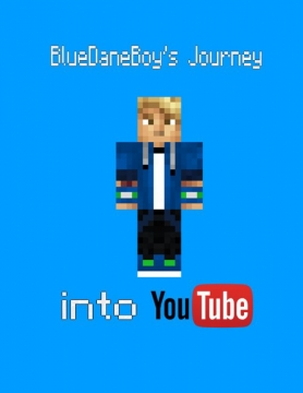 BlueDaneBoy's Journey into Youtube