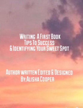 Writing A First Book Tips To Success & Identifying Your Sweet Spot