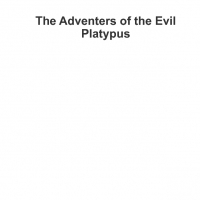 The Adventures of the Evil Platyus
